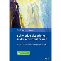 Schwierige Situationen in der Arbeit mit Paaren: Buch von Eva Frank-Noyon/ Alexander Noyon