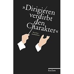 Dirigieren verdirbt den Charakter - Buch