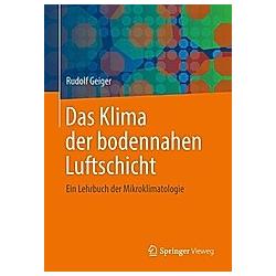 Das Klima der bodennahen Luftschicht. Rudolf Geiger  - Buch