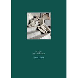 Die Engel im Wiener Grabsteinland: Buch von Jutta Heim