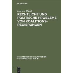 Rechtliche und politische Probleme von Koalitionsregierungen als Buch von Ingo Von Münch