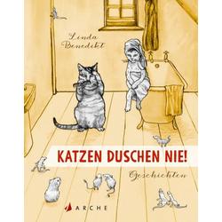 Katzen duschen nie! als Buch von Linda Benedikt