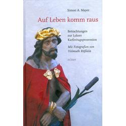 Auf Leben komm raus als Buch von Simon A. Mayer/ Helmuth Rößlein