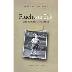 Flucht zurück als Buch von Josef Feichtinger