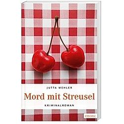 Mord mit Streusel. Jutta Mehler  - Buch