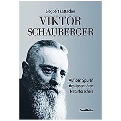 Viktor Schauberger. Siegbert Lattacher  - Buch