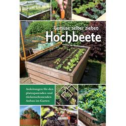 Hochbeete - Gemüse selber ziehen als Buch von