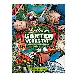Meine Gartenwerkstatt. Anke M. Leitzgen  - Buch