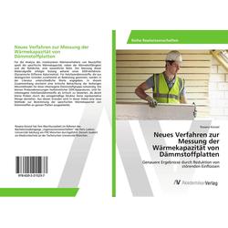 Neues Verfahren zur Messung der Wärmekapazität von Dämmstoffplatten als Buch von Roxana Künzel