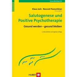 Salutogenese und Positive Psychotherapie: Buch von