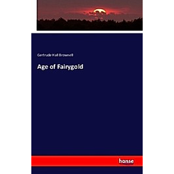 Age of Fairygold. Gertrude Hall Brownell  - Buch