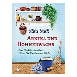 Arnika und Bohnerwachs. Rita Falk  - Buch