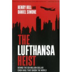 The Lufthansa Heist: Buch von Henry Hill/ Daniel de Simone