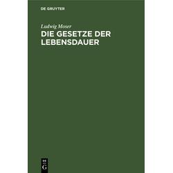 Die Gesetze der Lebensdauer als Buch von Ludwig Moser