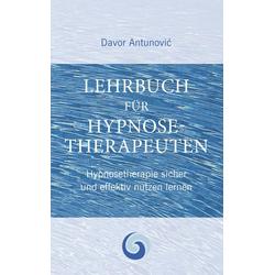 Lehrbuch Hypnosetherapie: eBook von Davor Antunovic