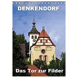 Denkendorf - das Tor zur Filder (Tischkalender 2021 DIN A5 hoch)