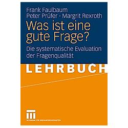 Was ist eine gute Frage?. Margit Rexroth  Frank Faulbaum  Peter Prüfer  - Buch