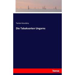 Die Tabaksorten Ungarns als Buch von Tamás Kosutány