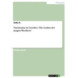 Narzissmus in Goethes 'Die Leiden des jungen Werthers'