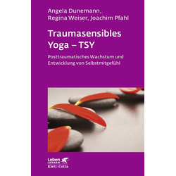 Traumasensibles Yoga - TSY: eBook von Angela Dunemann/ Regina Weiser/ Joachim Pfahl