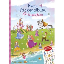 Mein Stickeralbum Prinzessin: Buch von