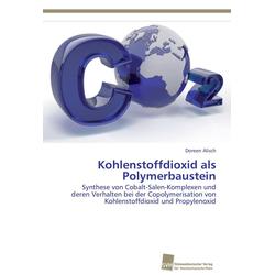 Kohlenstoffdioxid als Polymerbaustein als Buch von Doreen Alisch