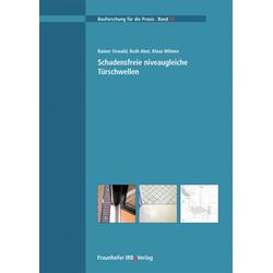 Schadensfreie niveaugleiche Türschwellen als Buch von Rainer Oswald/ Ruth Abel/ Klaus Wilmes