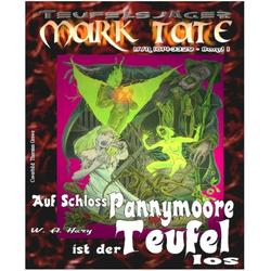 TEUFELSJÄGER 001: Auf Schloss Pannymoore ist der Teufel los: eBook von W. A. Hary