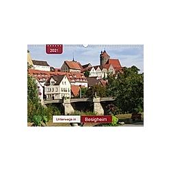 Unterwegs in Besigheim (Wandkalender 2021 DIN A3 quer)
