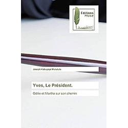 Yves, Le Président.