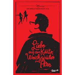 Liebe auf dem Konto Weichspüler im Hirn als Buch von Georg Rittstieg