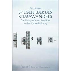 Spiegelbilder des Klimawandels als Buch von Eva Nöthen