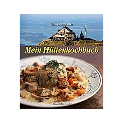 Mein Hüttenkochbuch. Susi Schneider  - Buch