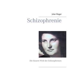 Schizophrenie: eBook von Jolan Rieger