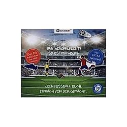 Fußball - Das kinderleichte Selbstmachbuch