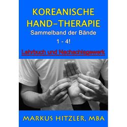 Koreanische Hand-Therapie: eBook von Markus Hitzler