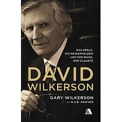 David Wilkerson. Gary Wilkerson  R .S .B. Sawyer  - Buch