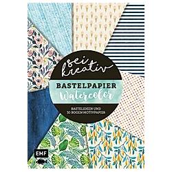 Sei kreativ! - Bastelpapier Watercolor - Bastelideen und 30 Bogen Motivpapier in 2 Stärken (120 g/qm  250 g/qm) - Buch