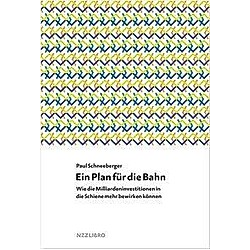 Ein Plan für die Bahn. Paul Schneeberger  - Buch