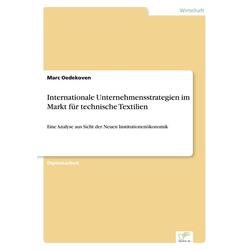 Internationale Unternehmensstrategien im Markt für technische Textilien als Buch von Marc Oedekoven