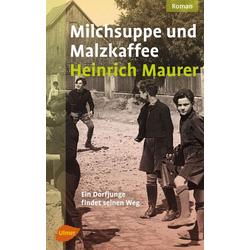Milchsuppe und Malzkaffee als Buch von Heinrich Maurer