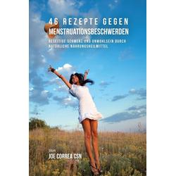 46 Rezepte gegen Menstruationsbeschwerden als Buch von Joe Correa