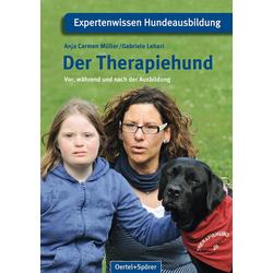 Der Therapiehund: Buch von Anja Carmen Müller/ Gabriele Lehari