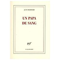 Un papa de sang. Jean Hatzfeld  - Buch