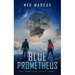 Blue Prometheus (Blue Prometheus Series #1): eBook von Ned Marcus