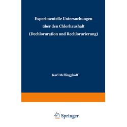Experimentelle Untersuchungen über den Chlorhaushalt (Dechloruration und Rechlorurierung) als Buch von Karl Mellinghoff