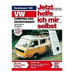 VW Camping-Bus selbstgebaut. Typ 2 ab Juli 1979 / Jetzt helfe ich mir selbst Bd.122. Dieter Korp  - Buch