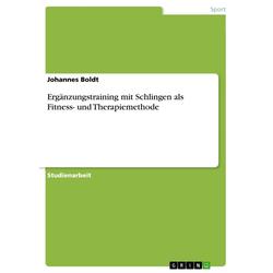 Ergänzungstraining mit Schlingen als Fitness- und Therapiemethode: eBook von Johannes Boldt