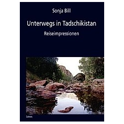 Unterwegs in Tadschikistan. Sonja Bill  - Buch