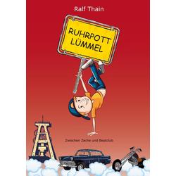 RUHRPOTTLÜMMEL als Buch von Ralf Thain